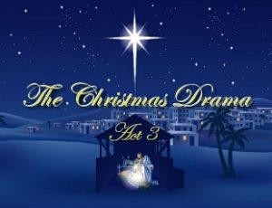 The Christmas Drama, Act 3: Getting Into Position (Luke 2:1-5)