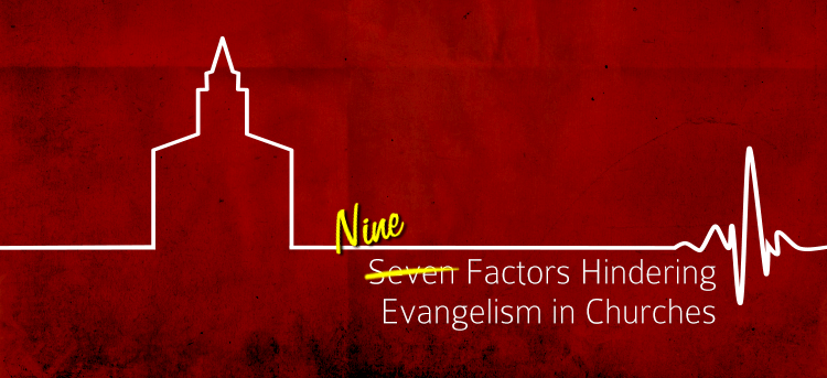 Nine Factors That Hinder Evangelism: Rainer's Seven Plus Two More
