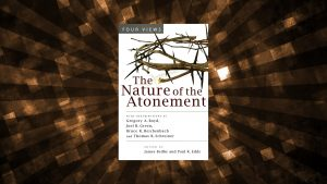 Book review of The Nature of the Atonement edited by James Beilby and Paul R. Eddy