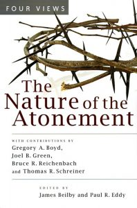 The Nature of the Atonement edited by James Beilby and Paul R. Eddy