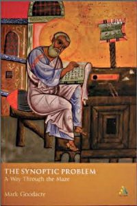 The Synoptic Problem: A Way Through the Maze by Mark Goodacre