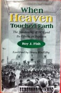When Heaven Touched Earth by Roy J. Fish