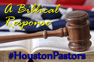 A Biblical Response to the Subpoena of Houston Pastors' Sermons