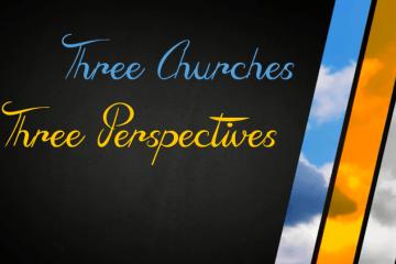 Three churches, three perspectives