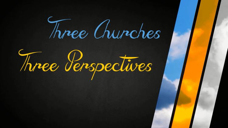 Three Types of Churches: Three Perspectives