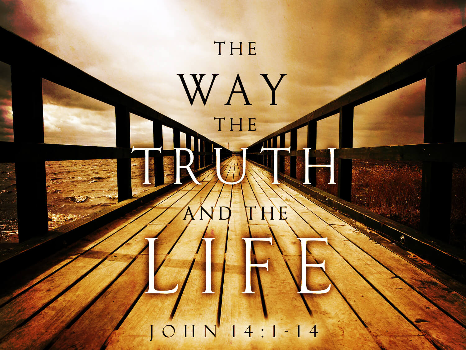 I am the Way, the Truth, and the Life - John 14:6