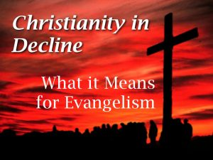 Christianity's Decline (or lack thereof): What it Means for Evangelism