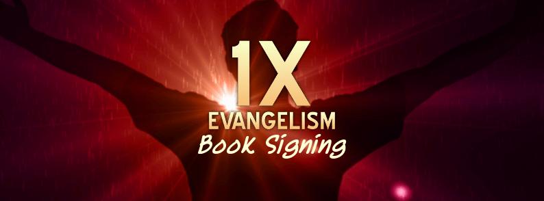 1X Evangelism Book Signing