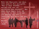 Matthew 9:11-12