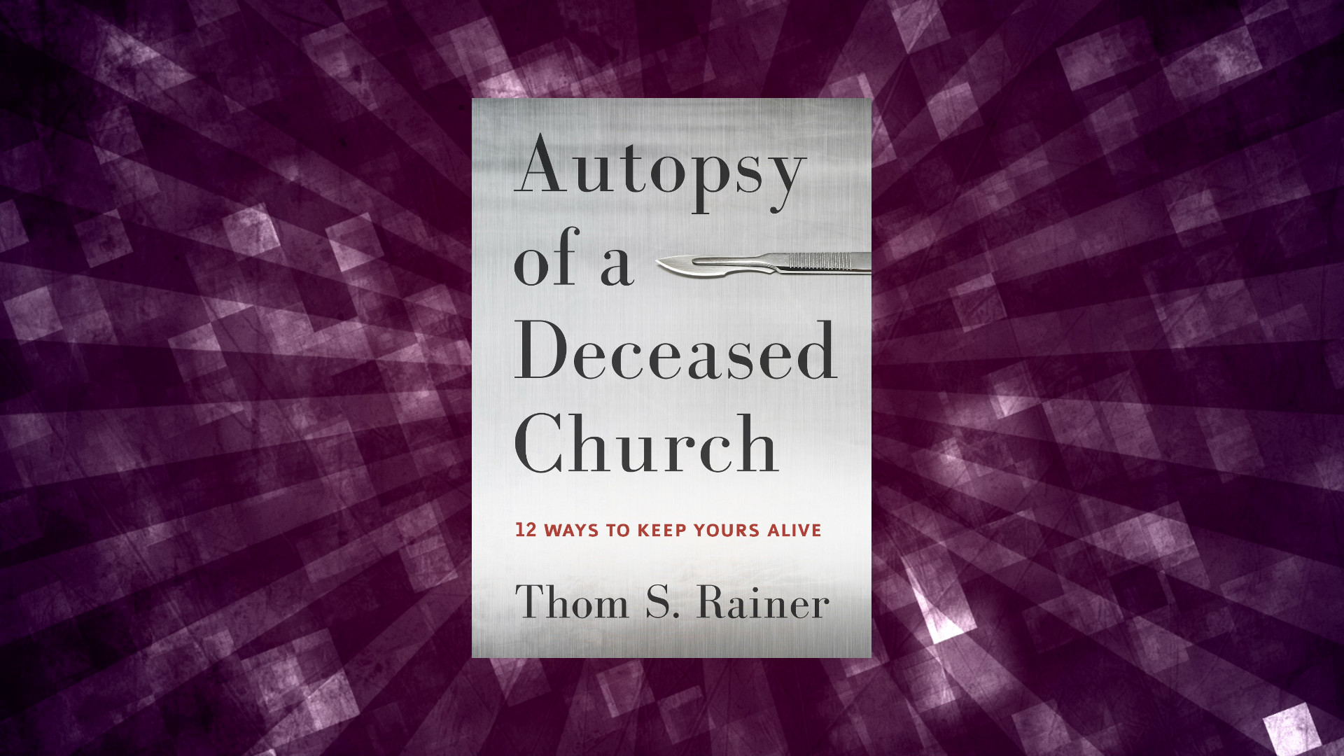 Book Review of <em>Autopsy of a Deceased Church</em> by Thom Rainer