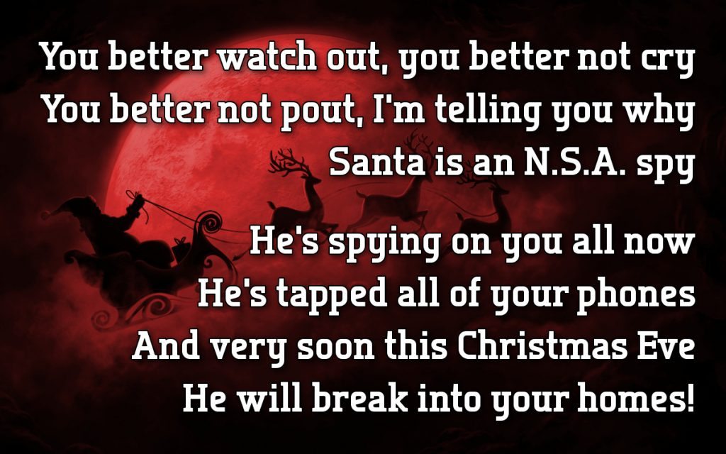 "Humorous take on a the popular Christmas song, ""Santa Claus Is Coming To Town."""