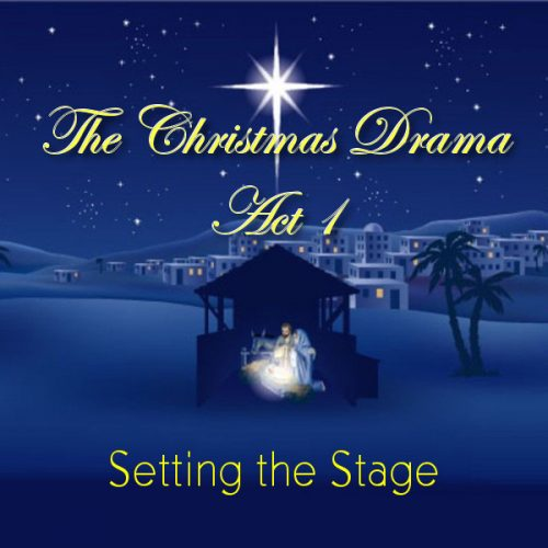 The Christmas Drama, Act 1: Setting the Stage
