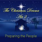 The Christmas Drama, Act 2: Preparing the People