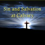 Sin and Salvation at Calvary