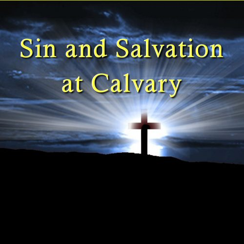 Sin and Salvation at Calvary