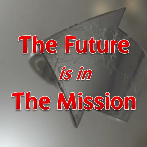 The Future is in the Mission