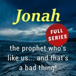 Jonah: The Prophet Who's Like Us… and That's a Bad Thing (full series)