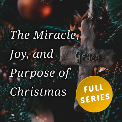 The Miracle, Joy, and Purpose of Christmas