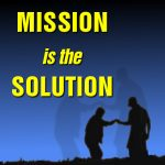Mission is the Solution