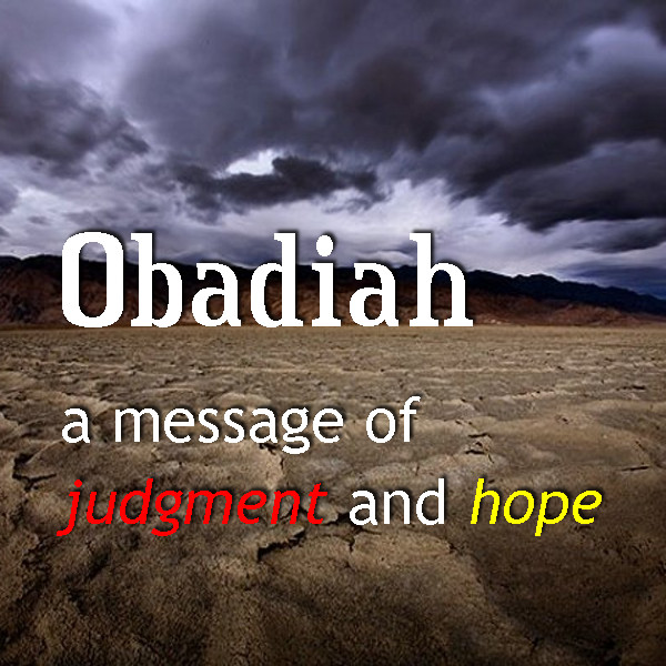 Obadiah: A Message of Judgment and Hope