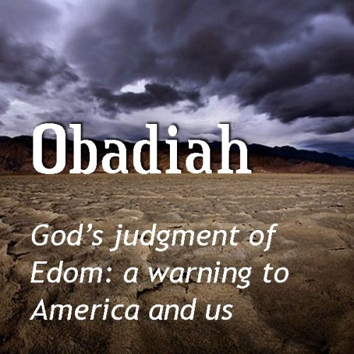 God's Judgment of Edom: A Warning to America and Us