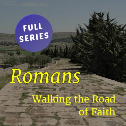 Romans: Walking the Road of Faith (full series)