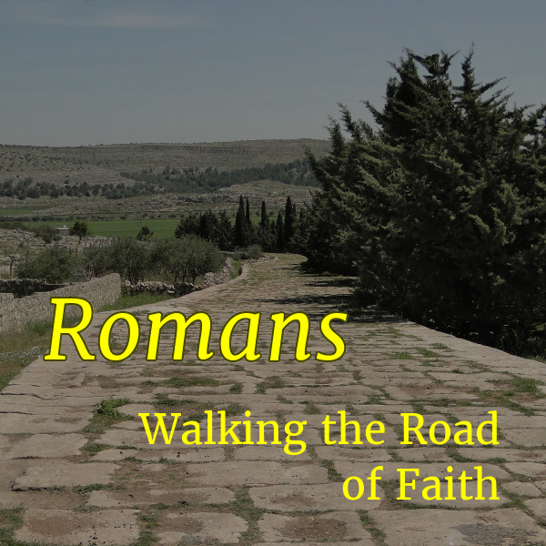 Romans: Walking the Road of Faith
