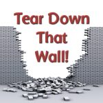 Tear Down that Wall!