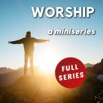 Worship: A Miniseries (full series)