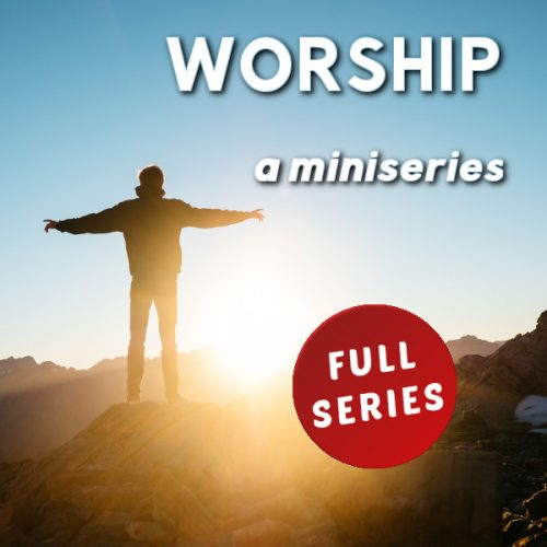Worship: A Miniseries