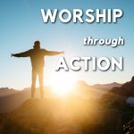 Worship through Action