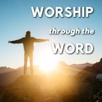 Worship through the Word