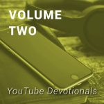 YouTube Devotionals, Vol. 2