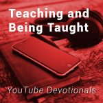 Teaching and Being Taught
