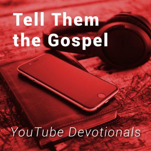 Tell Them the Gospel
