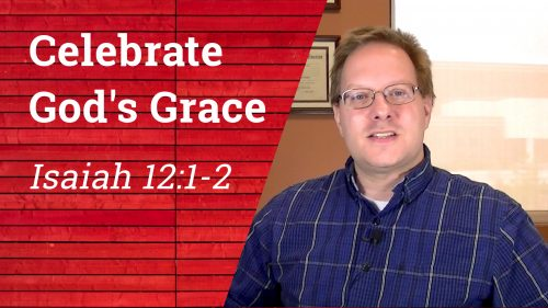 Celebrate God's Grace - YouTube Thumbnail