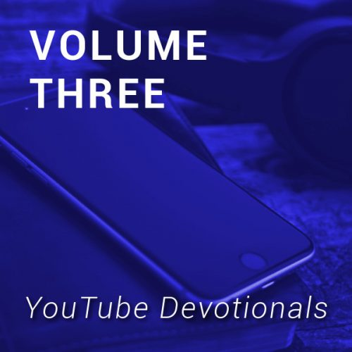 YouTube Devotionals, Volume 3