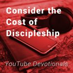 Consider the Cost of Discipleship