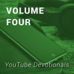 YouTube Devotionals, Vol. 4
