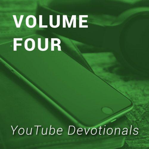 YouTube Devotionals, Volume 4