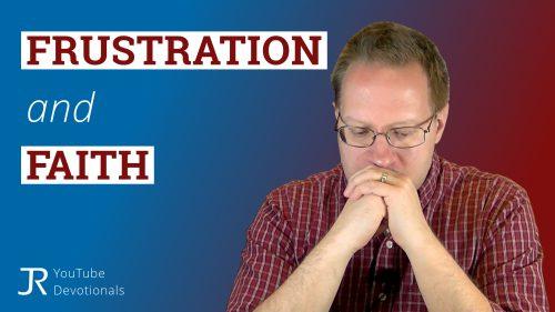 Frustration and Faith - YouTube thumbnail