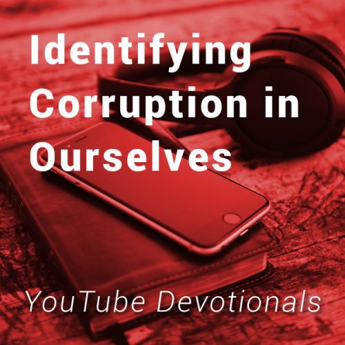 Identifying Corruption in Ourselves