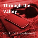 Through the Valley (How God Helped Me Avoid Depression)