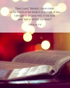 Bible meme quoting Psalm 40:7-8 with an open Bible