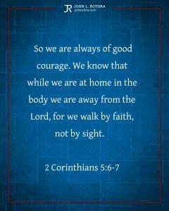 Instagram story Bible verse meme quoting 2 Corinthians 5:6-7