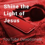 Shine the Light of Jesus