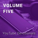 Bible, smart phone, headphones on table with text YouTube Devotionals Volume 5