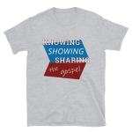 Short-Sleeve T-Shirt: Knowing, Showing, Sharing
