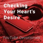 Checking Your Heart's Desire