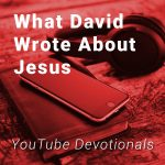 What David Wrote About Jesus